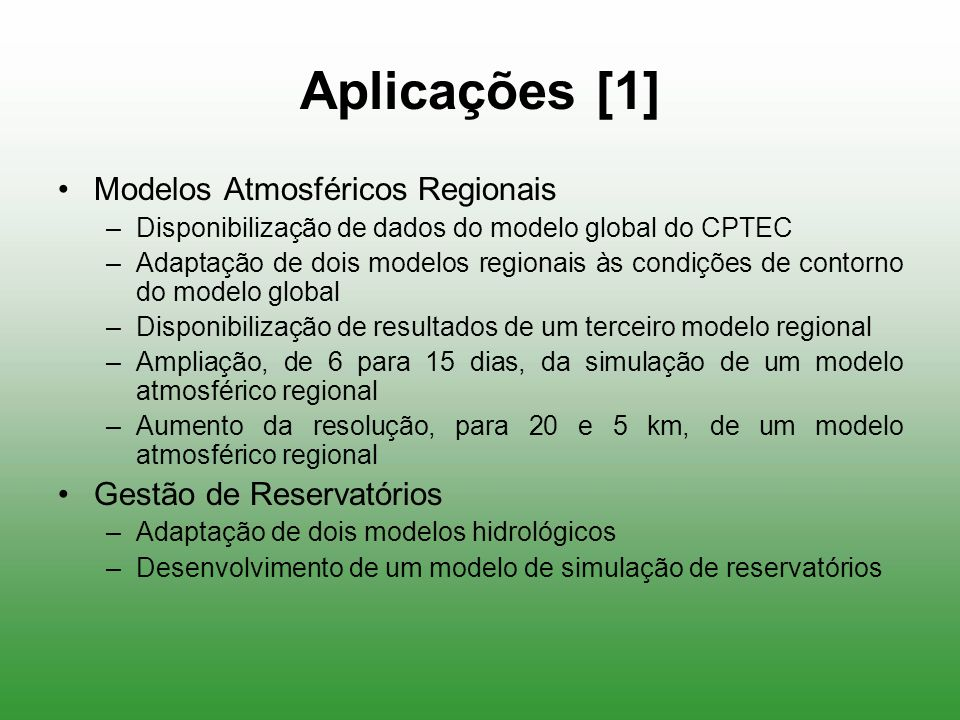 Aplicações [1] Modelos Atmosféricos Regionais Gestão de Reservatórios